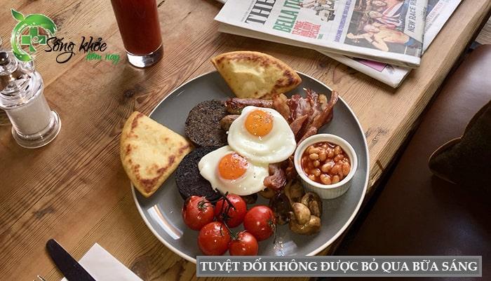 Tuyệt đối không được bỏ qua bữa sáng để đảm bảo sức khỏe