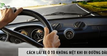 Cách lái xe ô tô không mệt khi đi đường dài