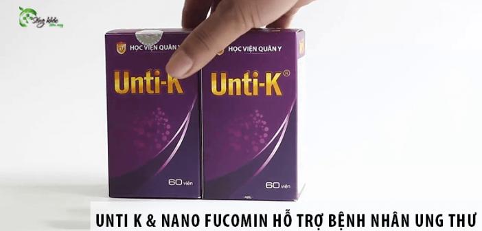 Unti K và Nano Fucomin - Thảo dược hỗ trợ hiệu quả cho bệnh nhân ung thư của Học viện Quân Y